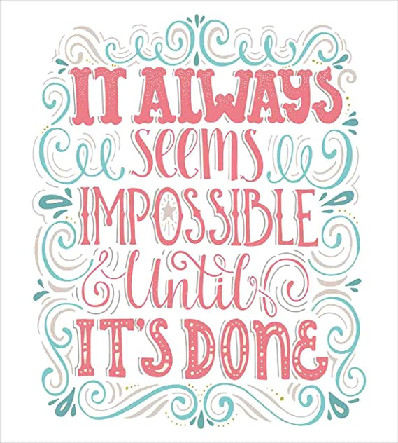Image result for always seems impossible until it is done