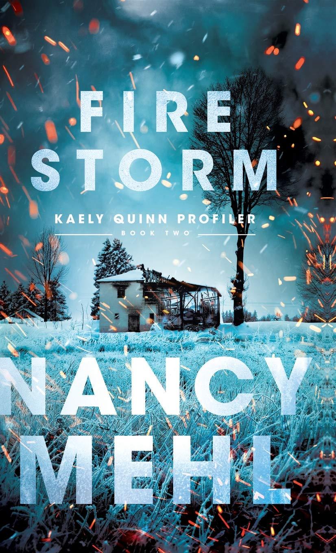 Fire Storm (Kaely Quinn Profiler): Nancy Mehl: 9780764234095
