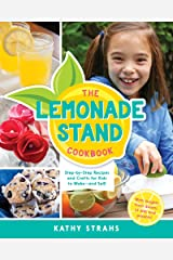 The Lemonade Stand Cookbook: Step-by-Step Recipes and Crafts for Kids to Make...and Sell! Hardcover