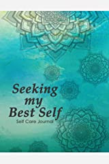Seeking my Best Self: Self Care Journal Paperback
