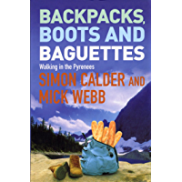 Backpacks, Boots and Baguettes: A Walk in the Pyrenees