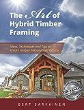 The Art of Hybrid Timber Framing: Timber Frame