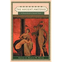 Ancient Mysteries: A Sourcebook of Sacred Texts