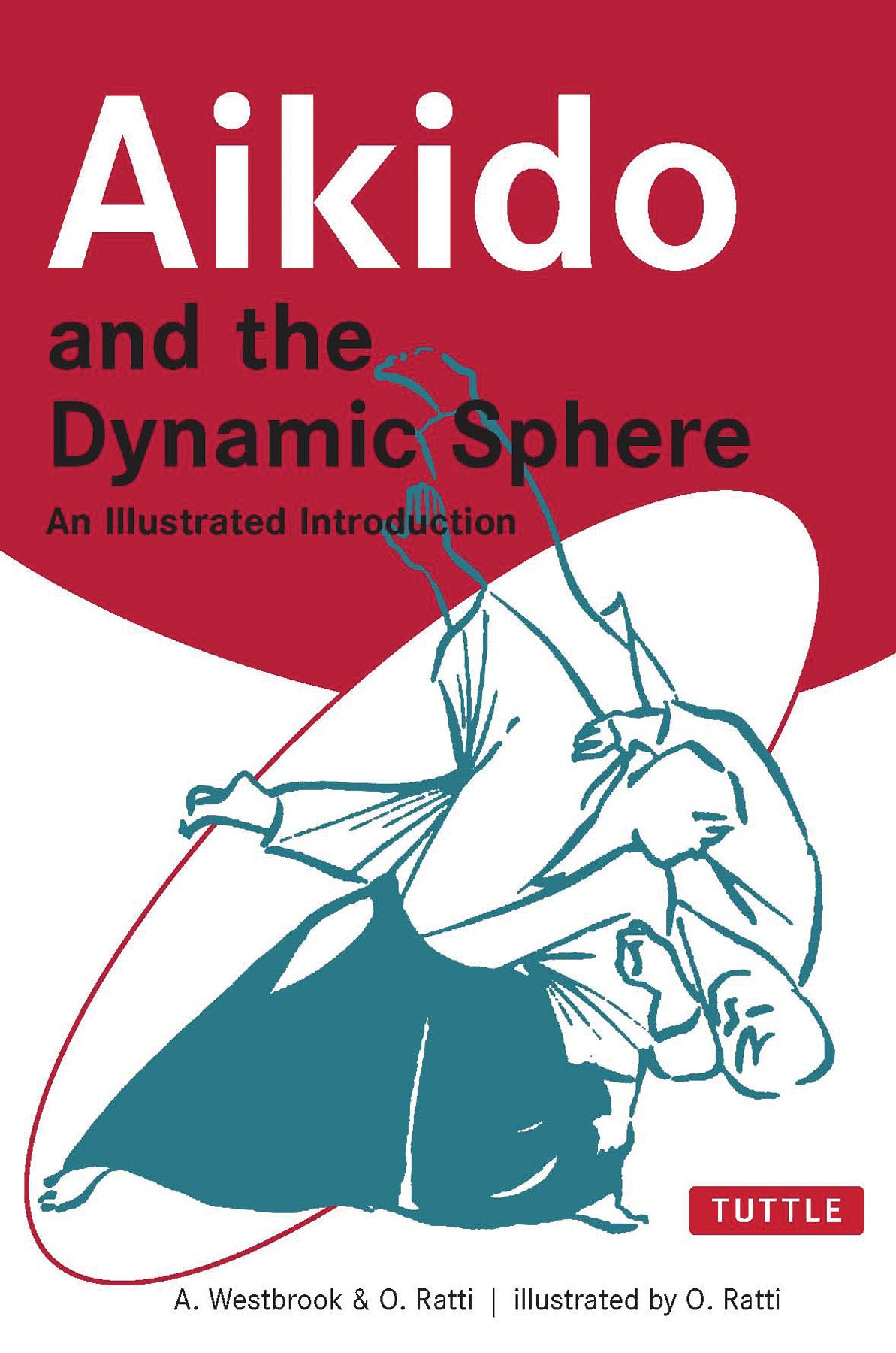 Read Online Aikido and the Dynamic Sphere: An Illustrated Introduction (Tuttle Martial Arts) pdf