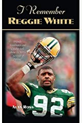 "I Remember Reggie White: Friends, Teammates, and Coaches Talk about the NFL's ""Minister of Defense"" Hardcover"