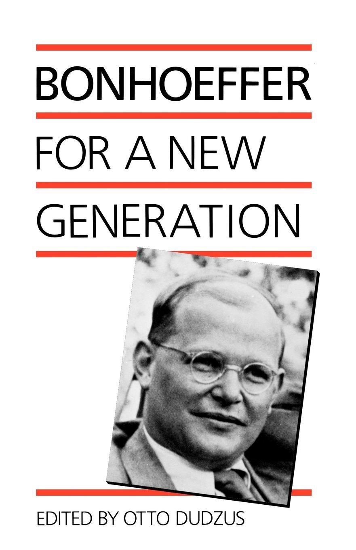 Bonhoeffer for a New Generation PDF