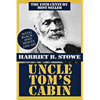 "Uncle Tom's Cabin - Illustrated by Jo M. Bramenson: A slave narrative about Uncle Tom, a long-suffering black slave and his ""Life Among the Lowly"""