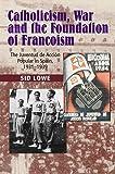 Destroying the Spanish Republic: From Catholic Mass Mobilisation to Fascist Violence