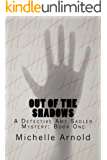 Out of the Shadows: A Detective Amy Sadler Mystery: Book One