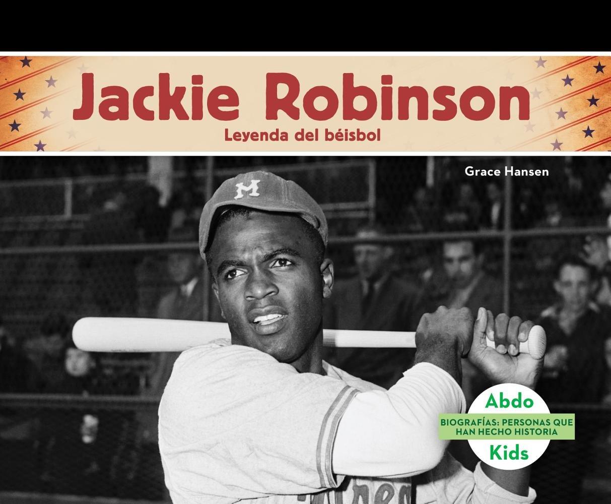 Jackie Robinson: Leyenda del beisbol/Baseball Legend (Biografias: Personas Que Han Hecho Historia/History Maker Biographies) (Spanish Edition)