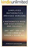 Simplified Mathematics (Revised Version): A Book for High Schools and Colleges