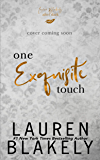 One Exquisite Touch: An After Dark Standalone in The Extravagant Series