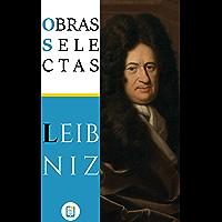 Obras Selectas de Gottfried Leibniz (Anotado) (Libros Clásicos nº 7)