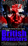 True Crime: British Monsters Vol. 4 : 20 Horrific British Serial Killers (Serial Killers UK) (English Edition)
