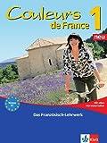Couleurs de France Neu 1: Lehr- und Arbeitsbuch mit Beiheft Extra und allen Hörmaterialien