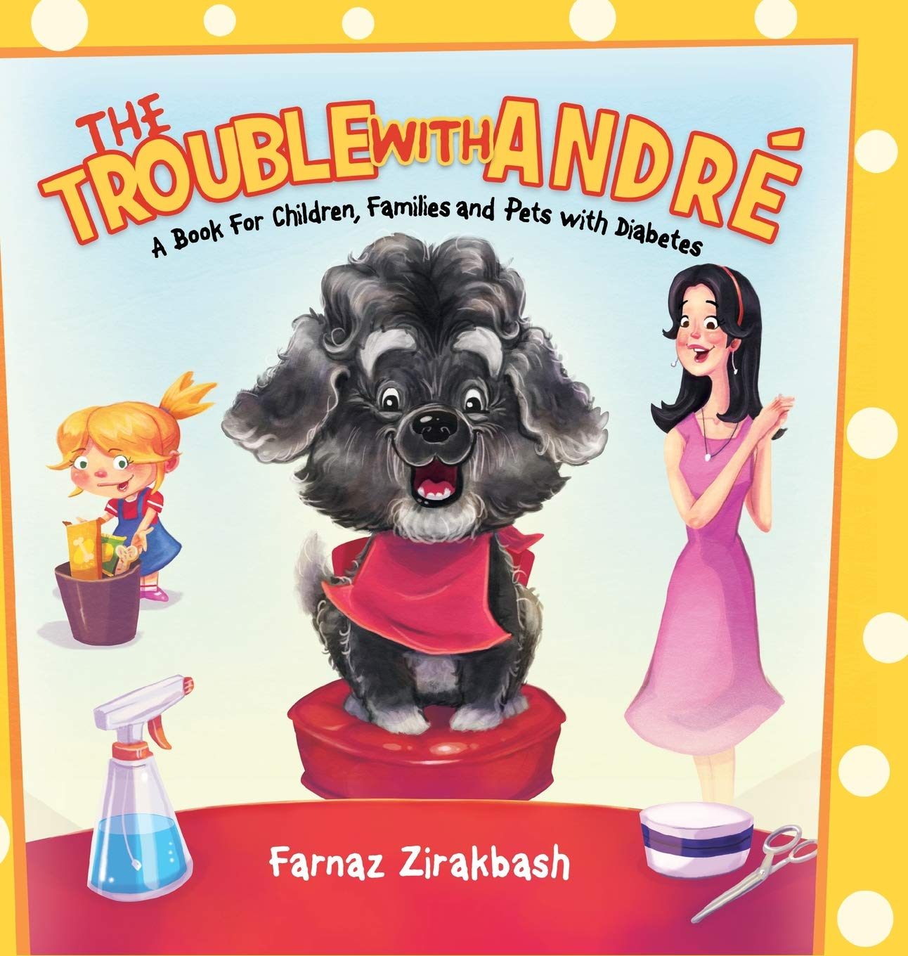 The Trouble with André: A book for children, families and pets with