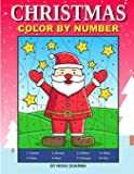Christmas Color By Number: Coloring Book for Kids Ages 4-8