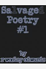 Savage Poetry No. 1 (Salvaged Poetry) Kindle Edition