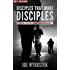 Disciples That Make Disciples: Twelve Lessons in Biblical Leadership