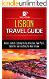 Lisbon Travel Guide: An Easy Guide to Exploring the Top Attractions, Food Places, Local Life, and Everything You Need to Know (Traveler Republic)