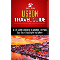 Lisbon Travel Guide: An Easy Guide to Exploring the Top Attractions, Food Places, Local Life, and Everything You Need to Know (Traveler Republic) (English Edition)