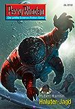 """Perry Rhodan 2710: Haluter-Jagd (Heftroman): Perry Rhodan-Zyklus """"Das Atopische Tribunal"""" (Perry Rhodan-Die Gröβte Science- Fiction- Serie)"""