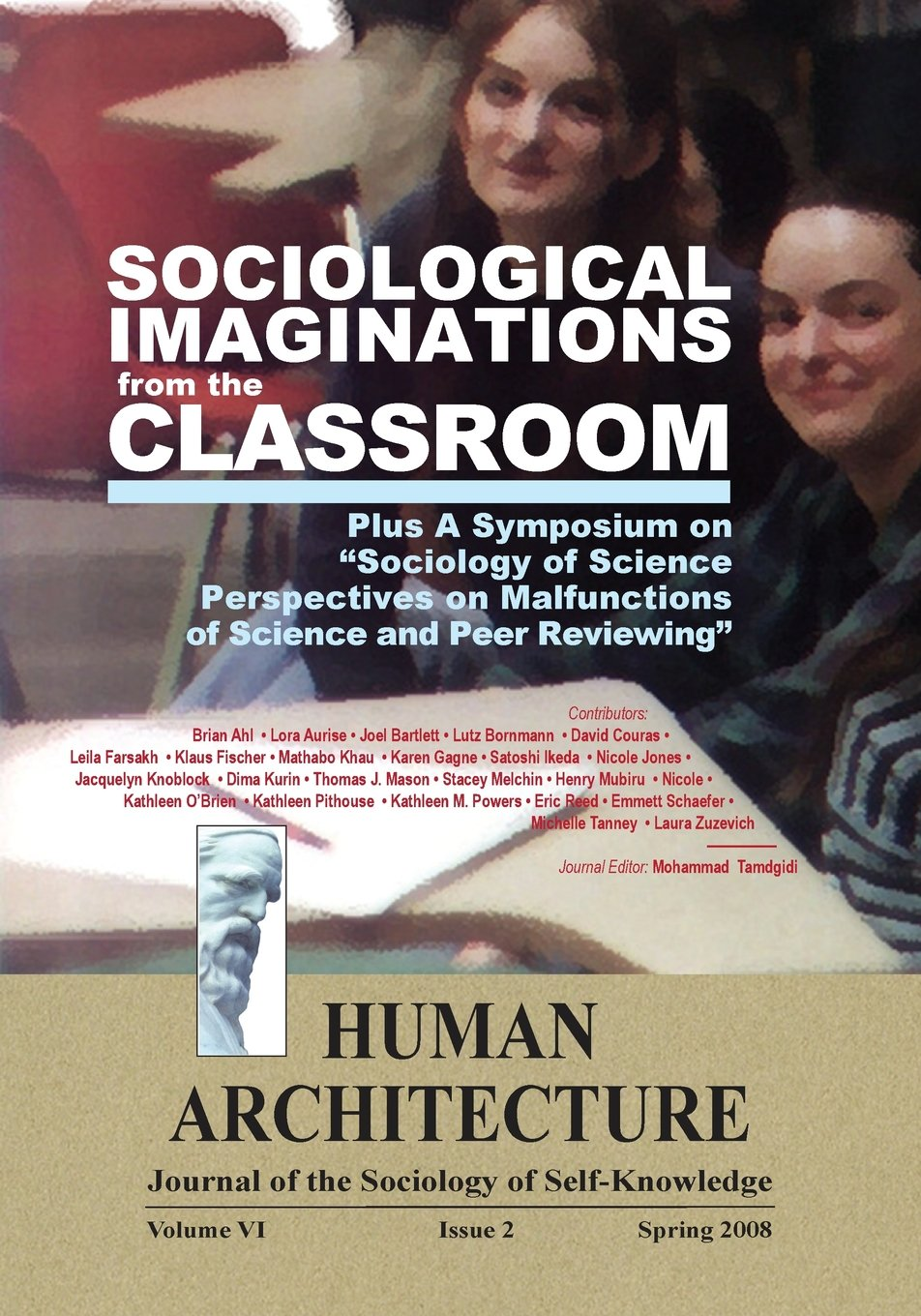 Sociological Imaginations from the Classroom--Plus A Symposium on the Sociology of Science Perspectives on the Malfunctions of Science and Peer Reviewing ePub fb2 book