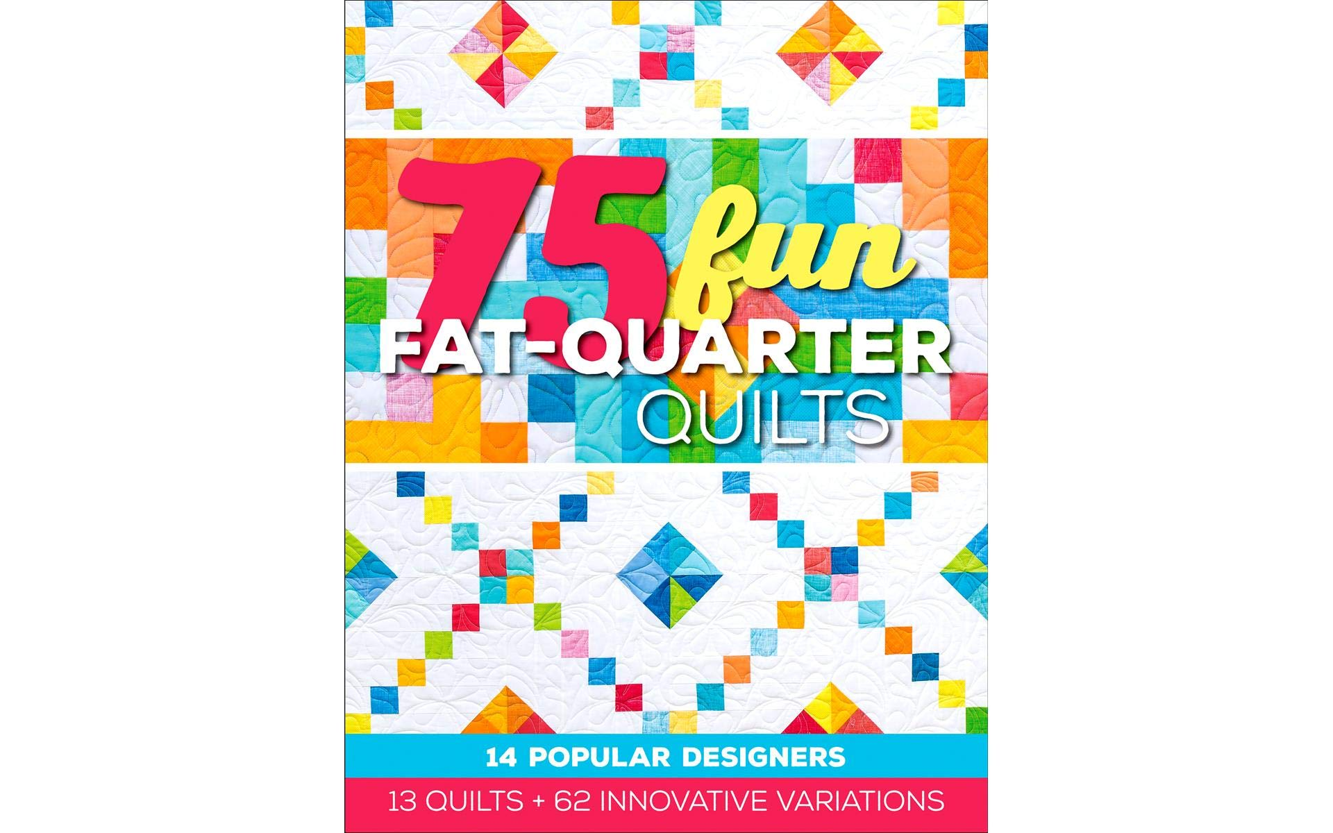 C&T PUBLISHING C&T 75 Fun Fat Quarters Quilts Bk