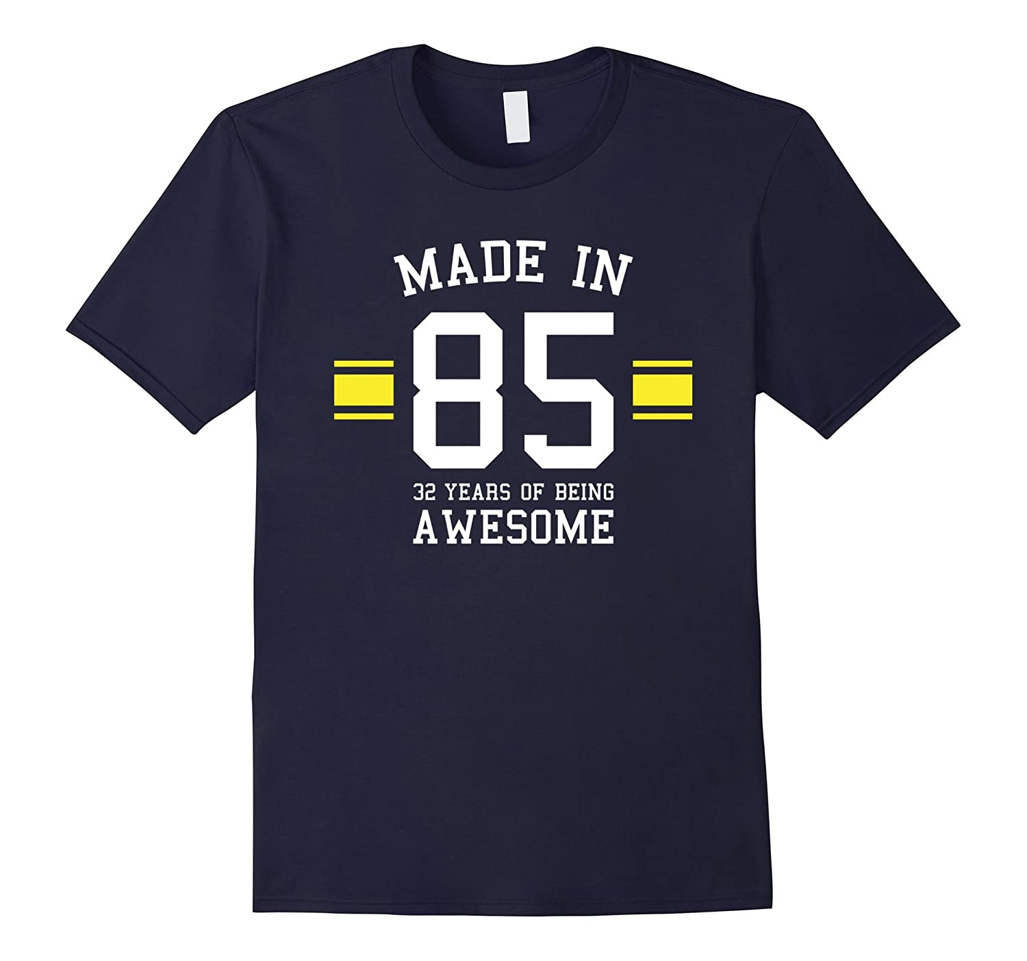 Made In 85 - 32 Years Of Being Awesome Birthday Shirt-CD