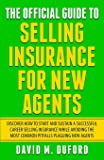 The Official Guide To Selling Insurance For New Agents: Discover How To Start And Sustain A Successful Career Selling…