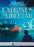 Ladrones de libertad (Literatura Mágica)