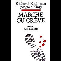 Marche ou crève (French Edition)