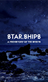Star.Ships: A Prehistory of the Spirits (English Edition)