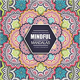 Mindful Mandalas A Creative Colouring Book Calm Books For Adults Children Volume 1 Amazoncouk And