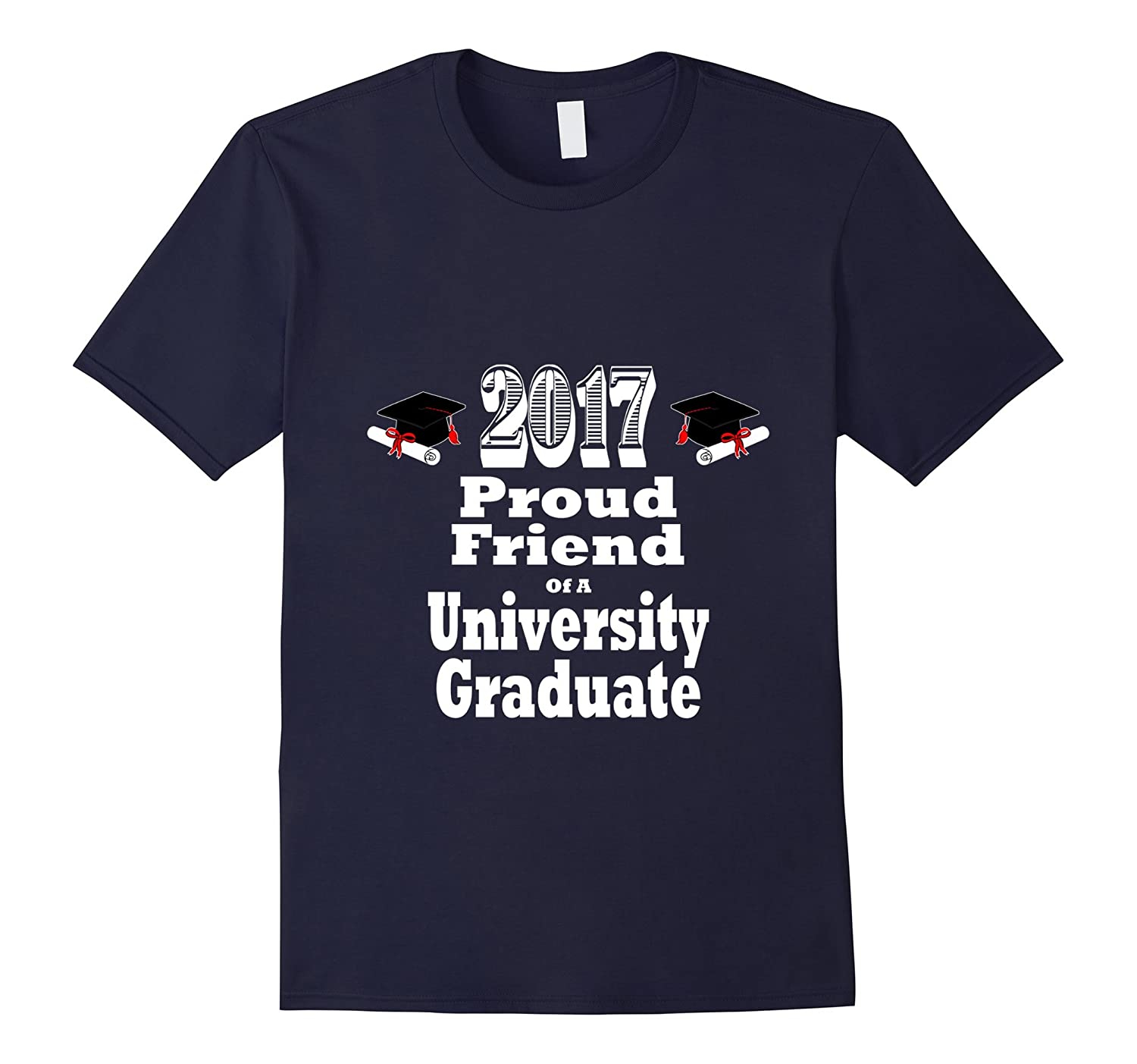 2017 University Graduation Tshirt Proud Friend Graduate-TH