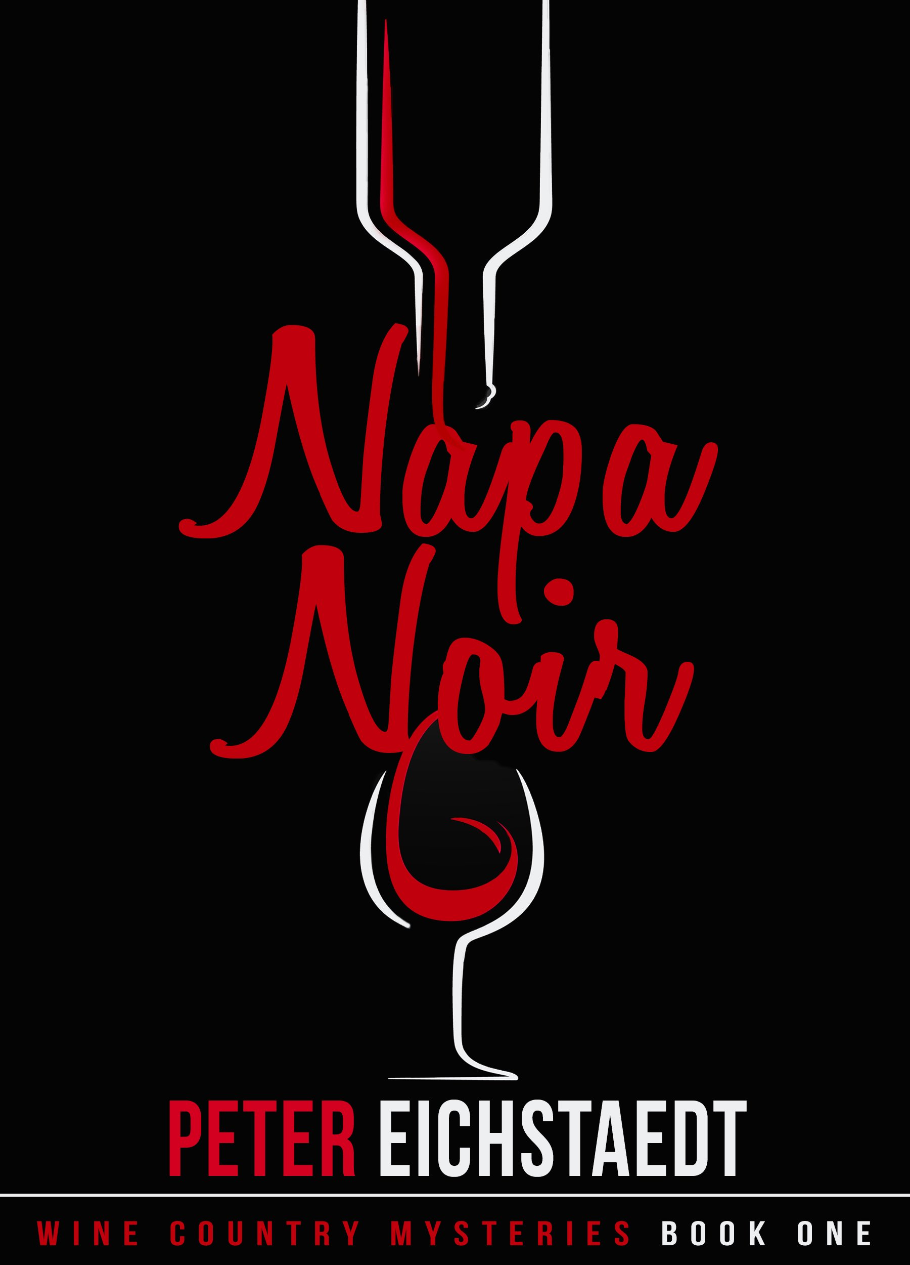 NAPA NOIR (Wine Country Mysteries Book 1)