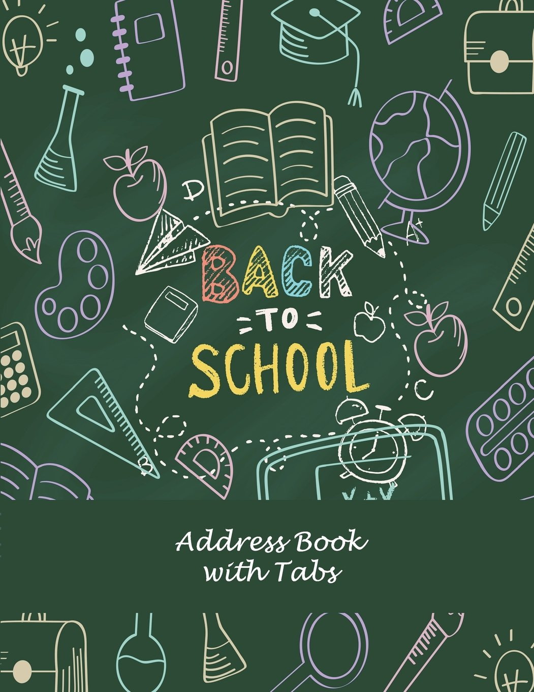 """Download Back To School: Address Book with Tabs: Address Book with Birthdays and Anniversaries, Tabs Book large print 8.5"""" x 11"""" Organizer & Address Book for ... & Alphabetical Organizer Journal Notebook ebook"""