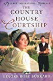 The Country House Courtship (A Regency Inspirational Romance)