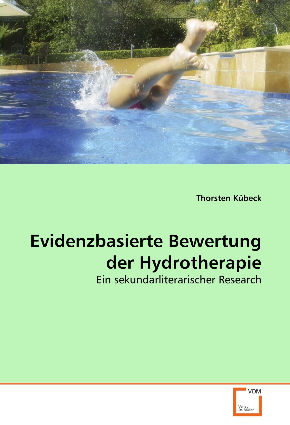 Evidenzbasierte Bewertung der Hydrotherapie: Ein sekundarliterarischer Research (German Edition) pdf epub
