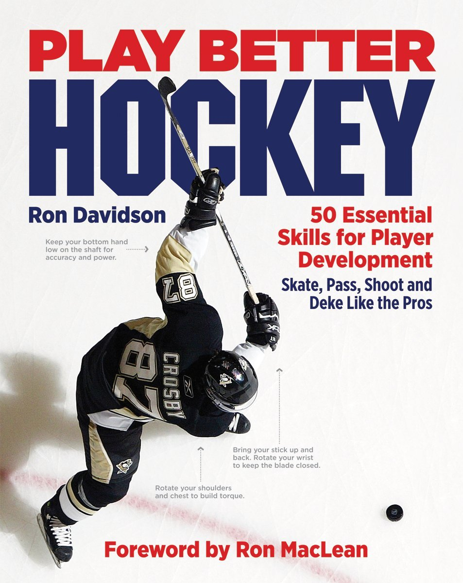 Play Better Hockey: 50 Essential Skills for Player Development: Ron  Davidson, Ron MacLean: 9781554076383: Amazon.com: Books