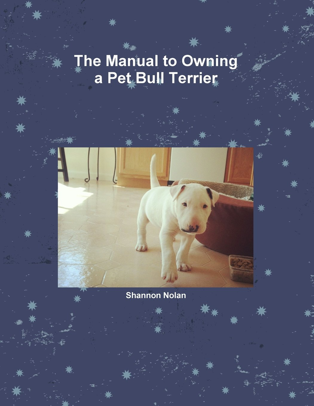 The Manual to Owning a Pet Bull Terrier ebook