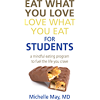 Eat What You Love, Love What You Eat for Students: A Mindful Eating Program to Fuel the Life You Crave