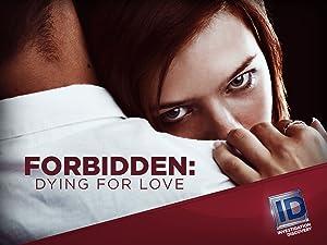 Forbidden: Dying For Love : Programs : Investigation