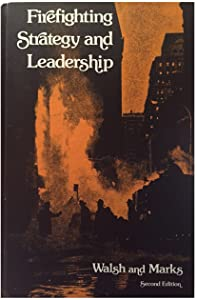 Firefighting Strategy and Leadership