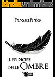 Il principe delle ombre (Italian Edition)