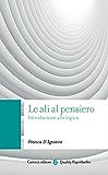 Le ali al pensiero: Introduzione alla logica (Quality paperbacks)