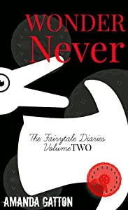 Wonder Never (The Fairytale Diaries Book 2)