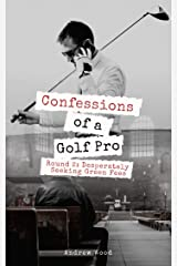 Confessions of a Golf Pro Round 2: Desperately Seeking Green Fees Paperback