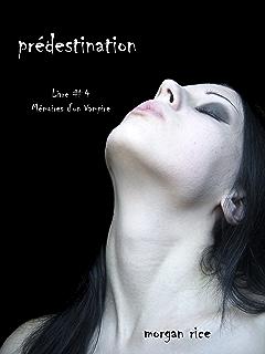 Predestination Livre 4 Memoires Dun Vampire