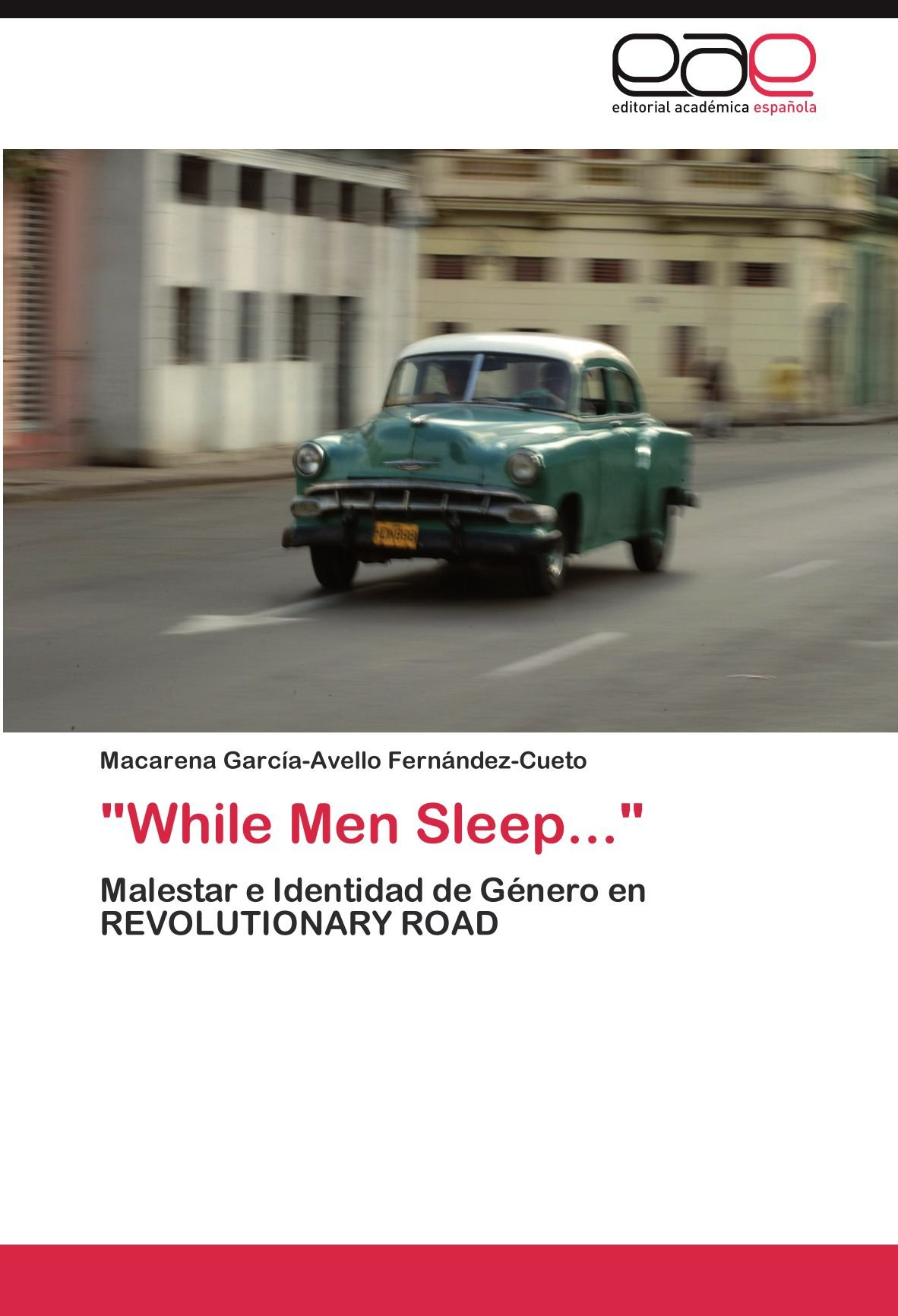 """While Men Sleep..."": Malestar e Identidad de Género en REVOLUTIONARY ROAD (Spanish Edition) pdf"